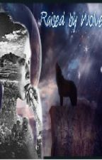 Raised By Wolves (editing) by BookNerd808