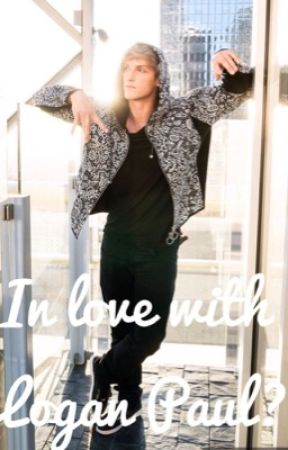 In love with Logan Paul? [under editing]  by booksterss