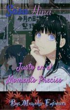 SasuHina: Justo En el Momento Preciso  by Momoka-Fujiwara