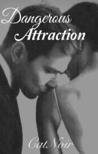 Dangerous Attraction  by CatNoir7