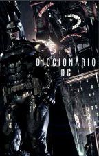 Diccionario Dc by SpoilerWayne