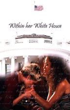 Within Her White House by ukendeavour