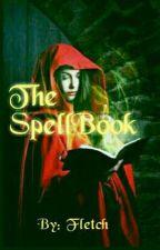 The SpellBook  ( On Hold/Editing ) by badkarmaaaa