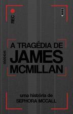 A Tragédia de James McMillan | ✓ by sephoramccall