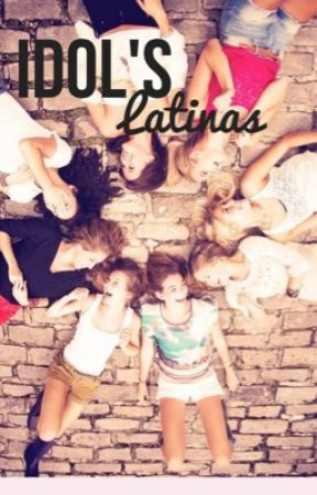 Idols Latinas by KiaraBarrn