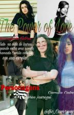 The Power of Love by Fic_Camren97