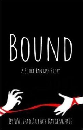 Bound #Wattys2017 by kayginger16