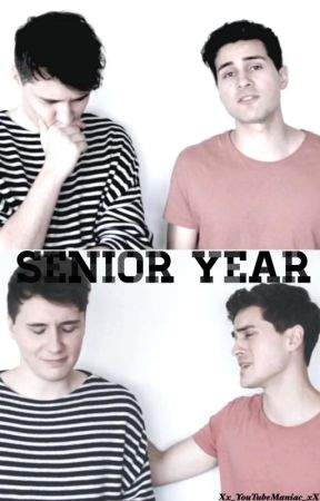 Senior Year(A Danthony FanFiction) by Xx_YouTubeManiac_xX