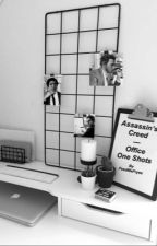 Assassin's Creed ~ Office AU {one shots} by FeedMeFryes