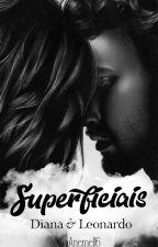 Superficiais (Em Revisão) by Anemel16