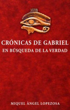 Crónicas de Gabriel. En búsqueda de la verdad. by malopezosa
