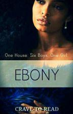 Ebony by cravetoread