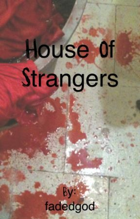 House of Strangers  by fadedgod