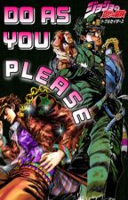Do as you please. (Jotaro x Reader)  by galaxieqt