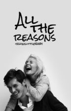 All the reasons by irwinslittlebaby