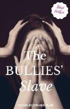 The Bullies' Slave by shirldee_