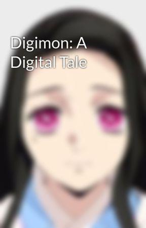 Digimon: A Digital Tale by saberbladeprime