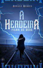 A HERDEIRA: Filha De Zeus (Completo) by Unifofinha