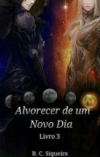 3. Alvorecer de um Novo Dia by BC_Siqueira