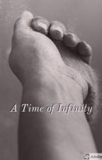 A Time Of Infinity by DumbGang