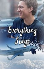 Everything Stays {Tom Holland x Reader} by Avredelda