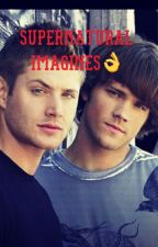 Supernatural imagines by tizzyrainbow123