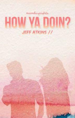 How Ya Doin? // Jeff Atkins by moondaynights