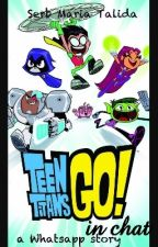 Teen Titans Go in chat by SerbMariaTalida