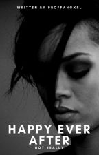 HAPPY EVER AFTER...NOT REALLY (Sequel to ROBYN FENTY: AFL) (Lesbian Stories) by ProfFanGxrl
