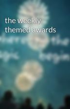 the weekly themed awards by contestawards
