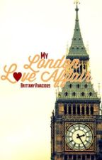 My London Love Affair: Book 2 (Completed) by BrittanyVivacious