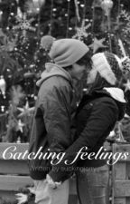 Catching feelings by suckingjerry