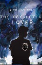 Psychotic lover by I_WhiteStorey
