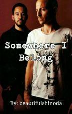 Somewhere I Belong - Book 1 by beautifulshinoda
