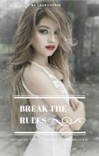 Break the Rules || lutteo by Lauruuunia