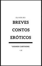 Breves Contos Eróticos by OliverRei