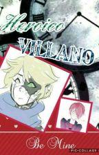 Heroico Villano by mizanee2