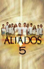 Aliados 5 (Adaptada) by Roxylovecraft