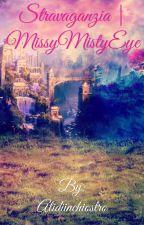 Stravaganzia - Le avventure di Malia by MissyMistyEye