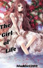 The Girl of Life (Naruto Story) by maddie1209