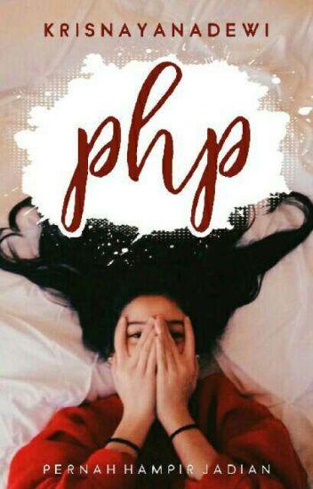 PHP [Pernah Hampir Pacaran]