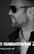 EL GUARDAESPALDAS  (segunda parte) by miapetersw
