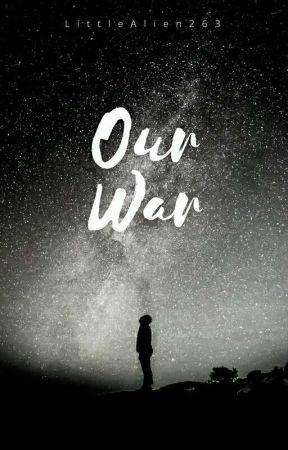 Our war by LittleAlien263