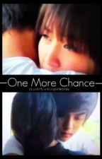 One More Chance. [Fin.] by StuckThinkingOfWords