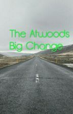 The Atwoods Big Change by JordenO