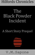 The Black Powder Incident Part 1 by vmsapone