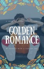 Golden Romance [1]✔ by hydewithme