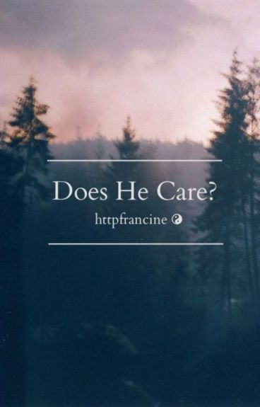 Does He Care?    COMPLETED