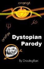 Dystopian Parody by AllyDaAlien