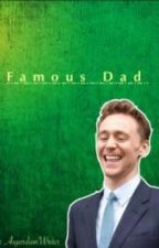 Famous Dad by AsgardianWriter